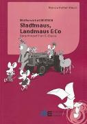 Cover-Bild zu Stadtmaus, Landmaus & Co von Mutter Wiesli, Monica