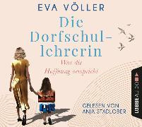 Cover-Bild zu Die Dorfschullehrerin von Völler, Eva