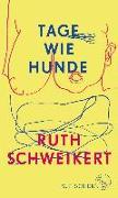 Cover-Bild zu Schweikert, Ruth: Tage wie Hunde