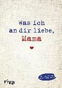 Cover-Bild zu Was ich an dir liebe, Mama