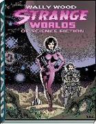 Cover-Bild zu Wood Wallace: Wally Wood: Strange Worlds of Science Fiction