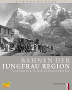 Cover-Bild zu Bahnen der Jungfrau Region von Wenger, Peter