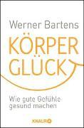 Cover-Bild zu Körperglück von Bartens, Werner