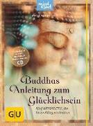 Cover-Bild zu Buddhas Anleitung zum Glücklichsein (mit CD) von Mannschatz, Marie