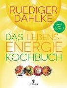 Cover-Bild zu Das Lebensenergie-Kochbuch von Dahlke, Ruediger