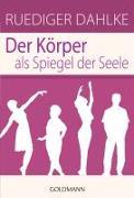 Cover-Bild zu Der Körper als Spiegel der Seele von Dahlke, Ruediger