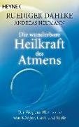 Cover-Bild zu Die wunderbare Heilkraft des Atmens von Dahlke, Ruediger
