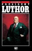Cover-Bild zu Loeb, Jeph: Superman: President Luthor (New Edition)