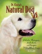 Cover-Bild zu Dr. Khalsa's Natural Dog: Holistic Therapies, Nutrition, and Recipes for Healthier Dogs von Khalsa VMD, Deva Kaur