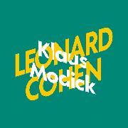 Cover-Bild zu Klaus Modick über Leonard Cohen - KiWi Musikbibliothek, (Ungekürzte Lesung) (Audio Download)