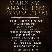 Cover-Bild zu Karl Marx, Friedrich Engels, Peter Kropotkin, Vladimir Lenin - Marxism, Anarchism, Communism (Audio Download)