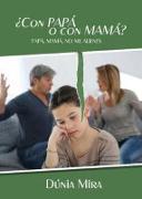 Cover-Bild zu ¿ con Papá o con mamá? (eBook)