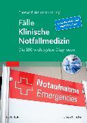 Cover-Bild zu Fälle Klinische Notfallmedizin von Fleischmann, Thomas (Hrsg.)
