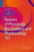 Cover-Bild zu Reviews of Physiology, Biochemistry and Pharmacology 161 von Amara, Susan G. (Hrsg.)