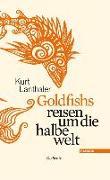 Cover-Bild zu Goldfishs reisen um die halbe welt von Lanthaler, Kurt