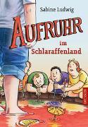 Cover-Bild zu Ludwig, Sabine: Aufruhr im Schlaraffenland