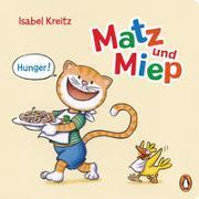 Cover-Bild zu Kreitz, Isabel: Matz & Miep - Hunger!