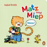 Cover-Bild zu Kreitz, Isabel: Matz & Miep - Meins!