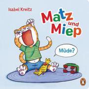 Cover-Bild zu Kreitz, Isabel: Matz & Miep - Müde?