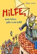 Cover-Bild zu Ludwig, Sabine: Hilfe, mein Lehrer geht in die Luft!