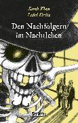 Cover-Bild zu Kreitz, Isabel: Die Unheimlichen: Den Nachfolgern im Nachtleben