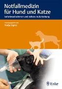 Cover-Bild zu Notfallmedizin für Hund und Katze von Sigrist, Nadja (Hrsg.)