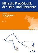 Cover-Bild zu Klinische Propädeutik der Haus- und Heimtiere (eBook) von Baumgartner, Walter (Hrsg.)