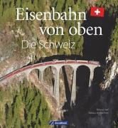Cover-Bild zu Eisenbahn von oben von Nef, Werner