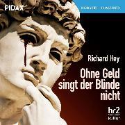 Cover-Bild zu Ohne Geld singt der Blinde nicht (Audio Download) von Hey, Richard