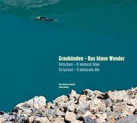 Cover-Bild zu Graubünden - Das Blaue Wunder von Bromeis-Camichel, Ernst