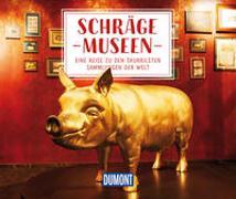 Cover-Bild zu DuMont Geschenkbuch Schräge Museen von Duran, Jana