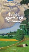 Cover-Bild zu Laggiù, agosto è già autunno von Pellegrino, Bruno