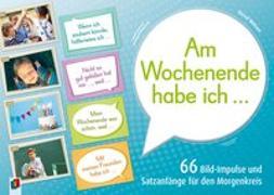 """Cover-Bild zu """"Am Wochenende habe ich ..."""" 66 Bild-Impulse und Satzanfänge für den Morgenkreis von Wehren, Bernd"""