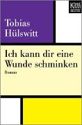 Cover-Bild zu Ich kann dir eine Wunde schminken von Hülswitt, Tobias