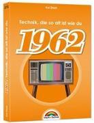 Cover-Bild zu 1962- Das Geburtstagsbuch zum 60. Geburtstag - Jubiläum - Jahrgang. Alles rund um Technik & Co aus deinem Geburtsjahr von Stark, Kai