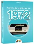 Cover-Bild zu 1972- Das Geburtstagsbuch zum 50. Geburtstag - Jubiläum - Jahrgang. Alles rund um Technik & Co aus deinem Geburtsjahr von Stark, Kai