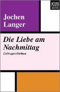 Cover-Bild zu Die Liebe am Nachmittag von Langer, Jochen
