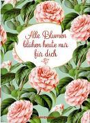Cover-Bild zu Alle Blumen blühen heute nur für dich