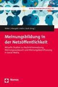 Cover-Bild zu Meinungsbildung in der Netzöffentlichkeit von Weber, Patrick (Hrsg.)