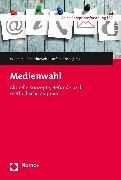 Cover-Bild zu Medienwahl (eBook) von Koch, Thomas (Hrsg.)