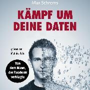 Cover-Bild zu Kämpf um deine Daten (Audio Download) von Schrems, Max