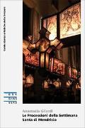 Cover-Bild zu Le Processioni della Settimana Santa di Mendrisio von Gilardi, Anastasia