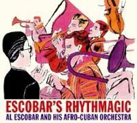Cover-Bild zu Escobar, Al & His Afro-Cuban Orchestra (Komponist): Escobar's Rhythmagic Vol.1 & 2