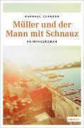 Cover-Bild zu Müller und der Mann mit Schnauz von Zender, Raphael