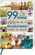 Cover-Bild zu 99 Dinge, die du im Ruhestand endlich tun kannst