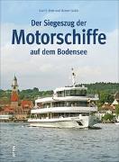 Cover-Bild zu Der Siegeszug der Motorschiffe auf dem Bodensee von Fritz, Karl F.