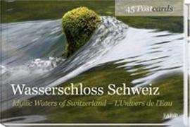 Cover-Bild zu Wasserschloss /Schweiz Idyllic Waters of Switzerland /L'Univers de l'Eau von Haefeli, Alfred (Hrsg.)