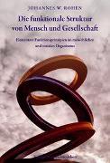 Cover-Bild zu Die funktionale Struktur von Mensch und Gesellschaft von Rohen, Johannes W