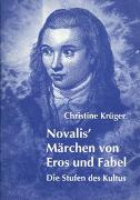 Cover-Bild zu Novalis' Märchen von Eros und Fabel von Krüger, Christine