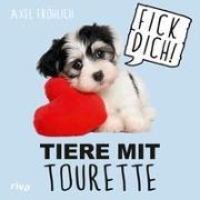 Cover-Bild zu Tiere mit Tourette von Fröhlich, Axel